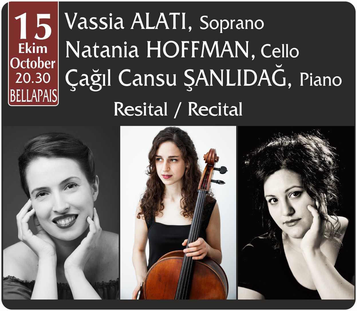 Vassia Alati (Soprano) & Natania Hoffman (Çello) & Çağıl Cansu Şanlıdağ (Piyano) Konseri