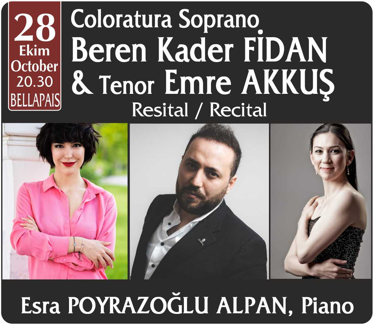 Coloratura Soprano Beren Kader FİDAN & Tenor Emre AKKUŞ Resital / Recital Esra POYRAZOĞLU ALPAN, Piano